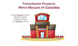 Copy of Formulación Proyecto marca Mercure en Colombia