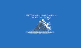 PREVENCIÓN SALIDA DE SONDAS, DRENES Y CATÉTERES.