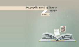 Are graphic novels of literary merit?