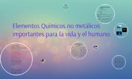 Copy of Elementos Químicos no metalicos importantes para la vida y el humano