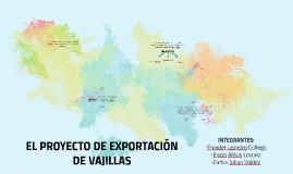 EL PROYECTO DE EXPORTACIÓN DE VAJILLAS