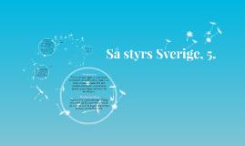 Så styrs Sverige, 5.