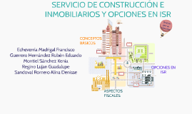 Copy of SERVICIO DE CONSTRUCCIÓN E INMOBILIARIOS Y OPCIONES EN ISR