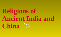 Religions of Ancient India and China