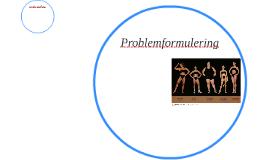 Problemform ulering