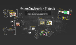 Dietary Supplements & Products