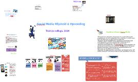 Social Media Wijsheid/opvoeding Train je collega 2014