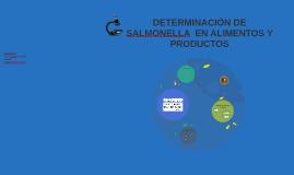 DETERMINACIÓN DE Salmonella  EN ALIMENTOS Y PRODUCTOS