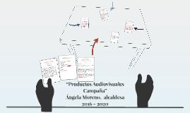"""""""Productos Audiovisuales Campaña"""""""