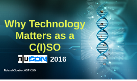 Why Technology Matters as a C(I)SO