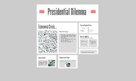Presidential Dilemma