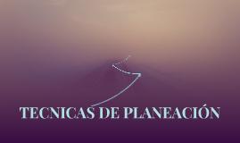 TECNICAS DE PLANEACIÓN