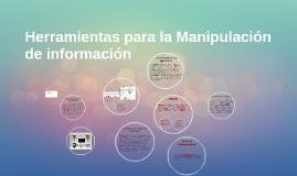 Herramientas para la Manipulación de información