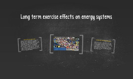 Copy of Long term exercise effects on energy systems