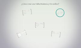 ¿Cómo Crear una Tabla Dinámica y Un Gráfico?