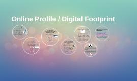 Online Profile / Digital Footprint