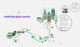 Copy of Competitividad, clusters e innovación