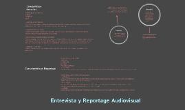 Entrevista y Reportaje Audiovisual