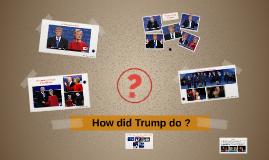 How did Trump do ?
