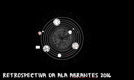 RETROSPECTIVA DA ALA ABRANTES 2016