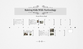 Raising Kids With Technology