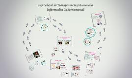 Copy of Ley Federal de Transparencia y Acceso a la Información Guber