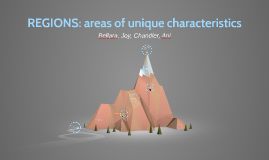 Copy of REGIONS: areas of unique characteristics