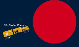 VII. Global Change