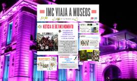 IMC VIAJA A MUSEOS