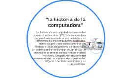 """la historia de la computadora"""