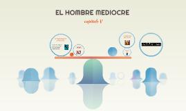 Copy of EL HOMBRE MEDIOCRE