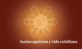 Sociocognición y vida cotidiana