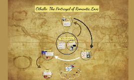 Copy of Othello: The Portrayal of Romantic Love