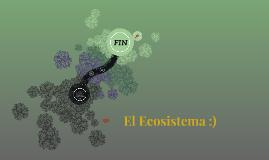 El Ecosistema :)
