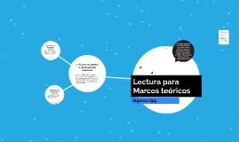 Lectura para Marcos teóricos