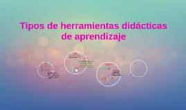 Copy of Tipos de herramientas didácticas de aprendizaje