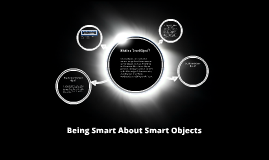 Being Smart About Smart Objects