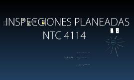 NTC 4114 Inspecciones Planeadas.