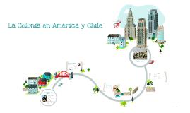 Copy of Copy of La Colonia en América y Chile