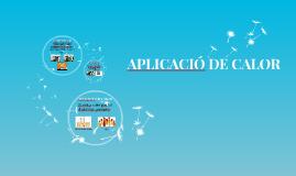 APLICACIÓ DE CALOR