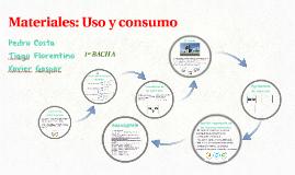Materiales: Uso y consumo