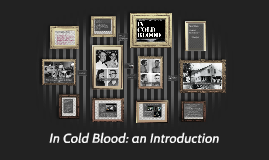 Copy of In Cold Blood: an Introduction