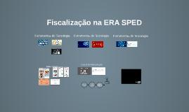 Fiscalização na ERA SPED