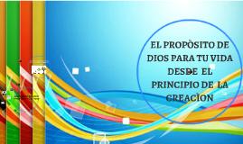 EL PROPOSITO DE DIOS PÀRA TU VIDA DESDE  EL PRINCIPIO DE  LA
