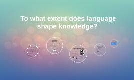 Does language shape knowledge