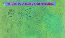 HISTORIA DE LA LEGISLACION AMBIENTAL