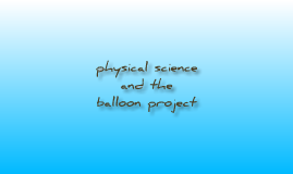 physical science and the balloon project