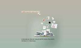 COMUNICACIÓN DE MALAS NOTICIAS AL PACIENTE CRÓNICO Y TERMINA