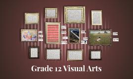 Grade 12 Visual Arts