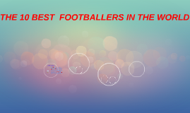 THE 10 BEST  FOOTBALLERS IN THE WORLD